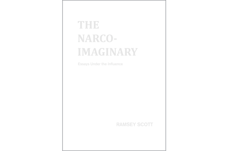 Term Paper Essays The Narcoimaginary Essays Under The Influence By Ramsey Scott Ugly  Duckling Presse   Pages  Ugly Duckling  Amazon Making A Thesis Statement For An Essay also Population Essay In English The Narcoimaginary By Ramsey Scott  Entropy Thesis Statement Examples Essays
