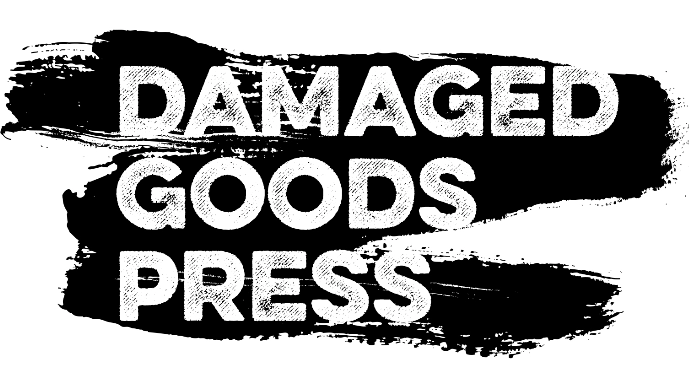 Damaged Goods Press