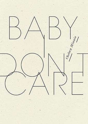 "Please Don't Underreact: Chelsey Minnis's ""Baby, I Don't Care"" – ENTROPY"